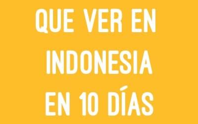 que ver en indonesia en 10 días