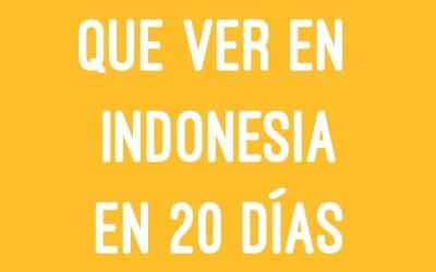 que ver en indonesia en 20 días
